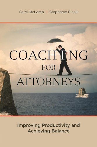 Coaching for Attorneys: Improving Productivity and Achieving Balance