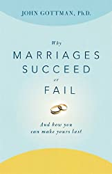 Why Marriages Succeed or Fail: And How You Can Make Yours Last (English Edition)