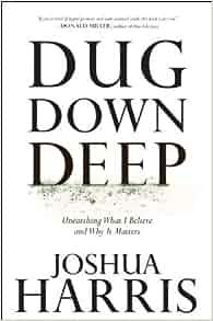 dug down deep joshua harris free pdf download