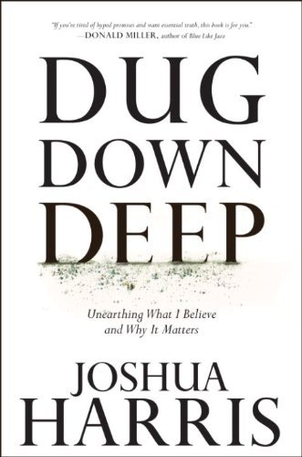 Download Dug Down Deep: Unearthing What I Believe and Why It Matters ebook