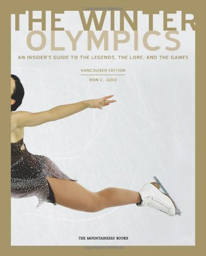 Vancouver 2009 Olympic Games - The Winter Olympics: An Insider's Guide to the Legends, Lore and Events of the Games Vancouver Edition by Ron C. Judd (2009-02-15)