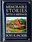 Memorable Stories with a Message, Boyd K. Packer, 1573457884