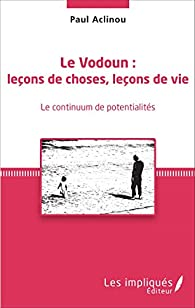 Le Vodoun : leçons de choses, leçon de vie par Paul Aclinou