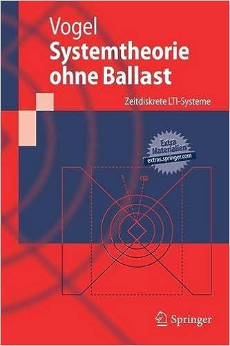 Systemtheorie ohne Ballast: Zeitdiskrete LTI-Systeme (Springer-Lehrbuch)