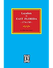Loyalists in EAST FLORIDA, 1774-1785