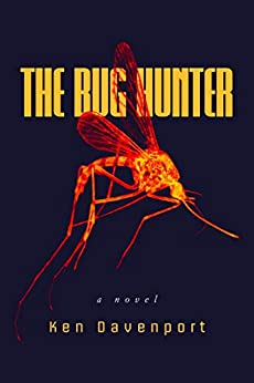 The Bug Hunter: A Novel by [Davenport, Ken]