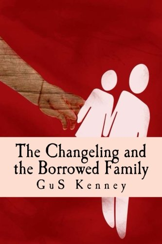 Download The Changeling and the Borrowed Family (The Complications of Being Lucy) (Volume 2) ebook