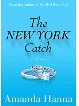 The New York Catch (Romantic Comedy) (The New York Series Book 1) by [Hanna, Amanda]