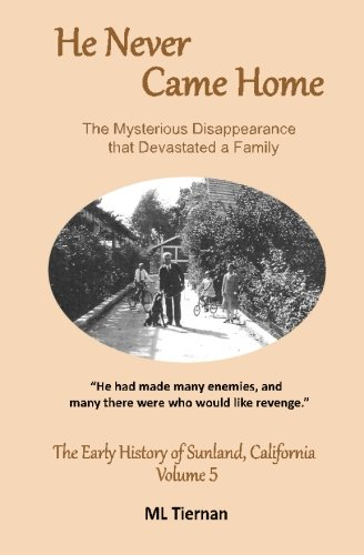He Never Came Home (The Early History of Sunland, California) (Volume - Sunland Com