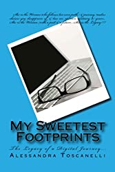My Sweetest Footprints: The Legacy of a Digital Journey... (My Sweetest Journey) (Volume 1)