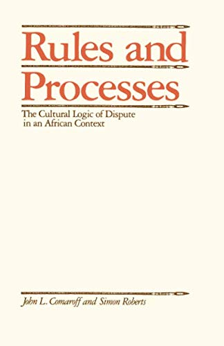 Rules and Processes: The Cultural Logic of Dispute in an African Context