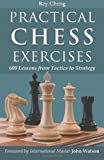 Practical Chess Exercises, Ray Cheng, 1587368013