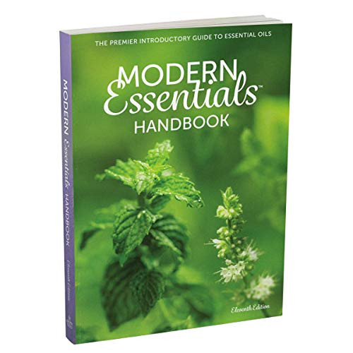 Modern Essentials Handbook: The Premier Introductory Guide to Essential Oils, 11th Edition, 2019
