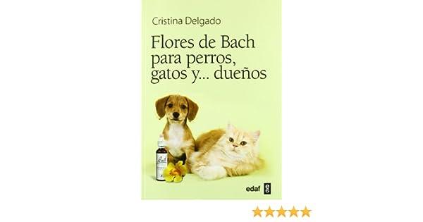 FLORES DE BACH PARA PERROS, GATOS Y… DUEÑOS (Plus Vitae) (Spanish Edition) 1st Edition, Kindle Edition