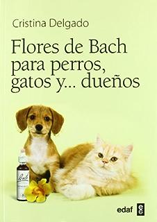 FLORES DE BACH PARA PERROS, GATOS Y… DUEÑOS (Plus Vitae)