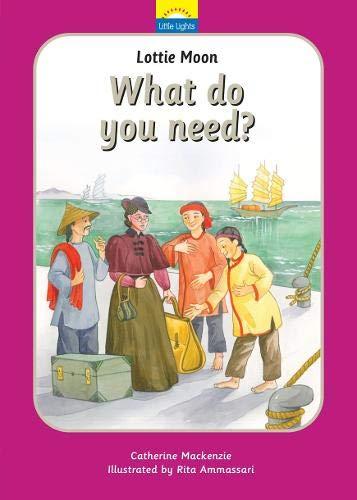Lottie Moon: What do you need? (Little Lights)