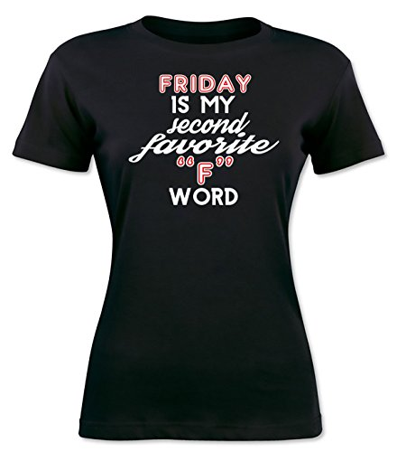 """Friday Is My Second Favorite """"F"""" Word Women's T-shirt"""