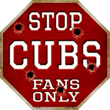 - Bargain World Cubs Fans Only Metal Novelty Octagon Stop Sign (Sticky Notes)