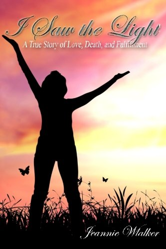 I Saw the Light: A True Story of Love, Death, and Fulfillment pdf epub