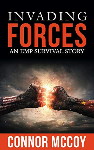 Invading Forces: An EMP Survival story (New World Survival Book 2) by [Mccoy, Connor]