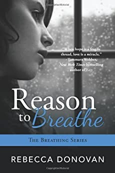 Reason To Breathe (The Breathing Series, Book 1) by [Donovan, Rebecca]