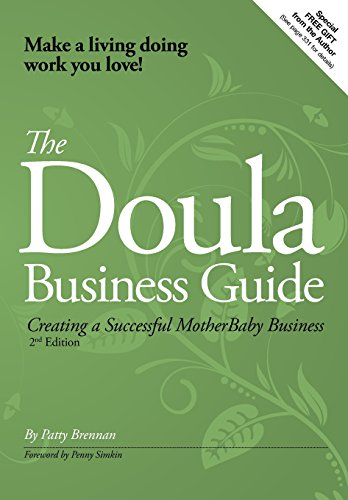 The Doula Business Guide: Creating a Successful Motherbaby Business 2nd Edition (Best Nonprofits To Work For In Seattle)
