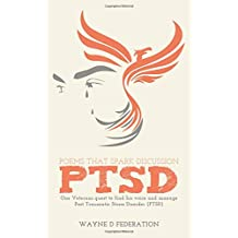 Poems That Spark Discussion: One Veterans Quest to Find His Voice and Manage Post Traumatic Stress Disorder (Ptsd)
