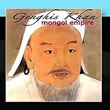 Genghis Khan - Mongol Empire by Mongolian Khagan
