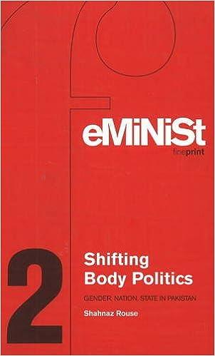 Shifting Body Politics: Gender, Nation, State In Pakistan (Feminist Fine Print)