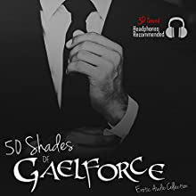 50 Shades of Gaelforce Audiobook by Gael Force Narrated by Gael Force