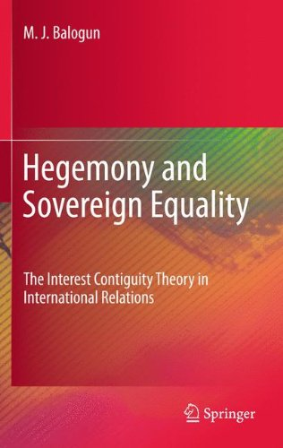 Hegemony and Sovereign Equality: The Interest Contiguity Theory in International Relations
