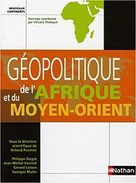 Géopolitique de l'Afrique et du Moyen-orient (ancienne édition) par Roland Pourtier