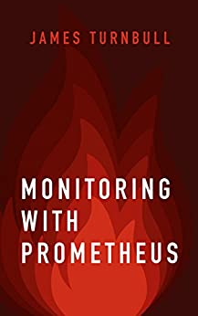 Monitoring with Prometheus by [Turnbull, James]