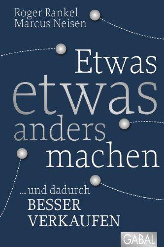 Etwas etwas anders machen: ... und dadurch besser verkaufen (Dein Business) (German Edition)