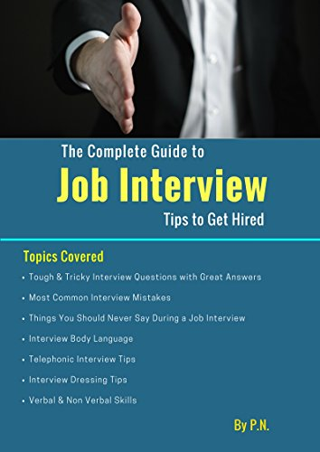 The Complete Job Interview Guide: Tips to Get Hired (English Edition)