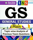 I.A.S. General Studies - Main (GS) Topic Wise Previous Years Papers (1979-2017)