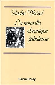 La nouvelle chronique fabuleuse par André Dhôtel