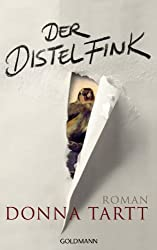 Der Distelfink: Roman (German Edition)