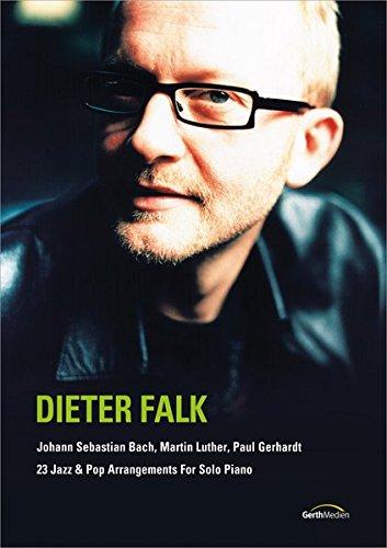 Dieter Falk - Klavierpartitur: Johann Sebastian Bach, Martin Luther, Paul Gerhardt