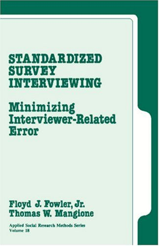 Standardized Survey Interviewing: Minimizing Interviewer-Related Error (Applied Social Research Methods)