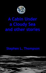 A Cabin Under a Cloudy Sea and other stories