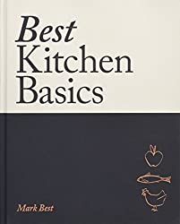Best Kitchen Basics: A chef's compendium for home