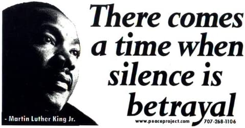 Peace Resource Project Martin Luther King Jr MLK Quote - There Comes Time When Silence is Betrayal Small Bumper Sticker Laptop Decal 5.75-by-3.25 Inches