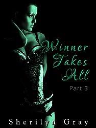Winner Takes All - Part 3 (An Erotic Romance)