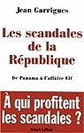 Les scandales de la République par Garrigues