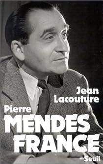Pierre Mendès France par Lacouture