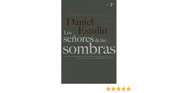 Los senores de las sombras/ Men in the Shadows (Spanish Edition): Daniel Estulin, Diana Hernandez Aldana: 9788484531753: Amazon.com: Books