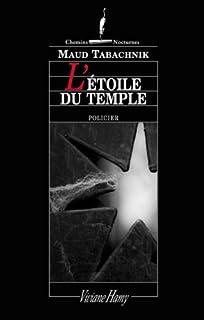 L'étoile du temple : [policier], Tabachnik, Maud
