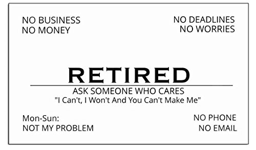 (Funny Retirement Business Cards - 25 Humorous Novelty Gift For the Retired Or Retiring Coworker Employee Out of Business Men, Women, Coworkers, Employees, Boss, Friend, Colleague)
