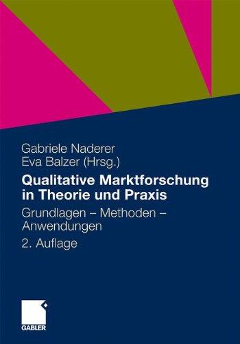 Books : Qualitative Marktforschung in Theorie und Praxis: Grundlagen, Methoden und Anwendungen (German Edition)